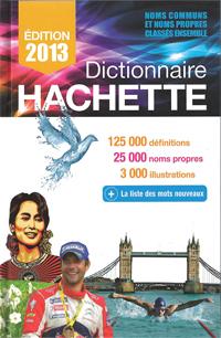 Dictionnaire Hachette édition 2013 (parution juillet 2012)