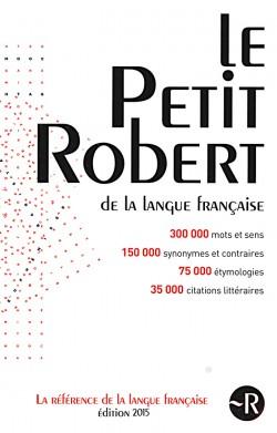 Dictionnaire Petit Robert édition 2015 (parution 2014)